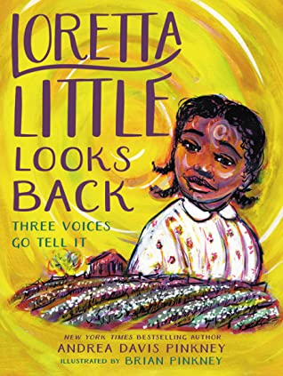 Loretta Little Looks Back by Andrea Davis Pinkney and Brian Pinkney